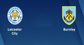 Nhận định Leicester City vs Burnley, 22h00 ngày 10/11: Ca khúc khải hoàn
