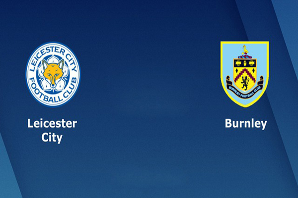 Nhận định Leicester City vs Burnley