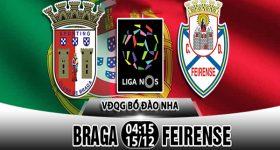 Nhận định Braga vs Feirense, 04h15 ngày 15/12