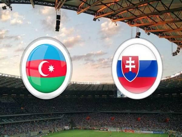 Nhận định tỷ lệ trận Slovakia vs Azerbaijan (2h45 ngày 20/11)