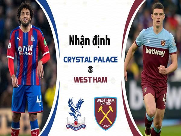 Nhận định kèo Châu Á Crystal Palace vs West Ham (22h00 ngày 26/12)