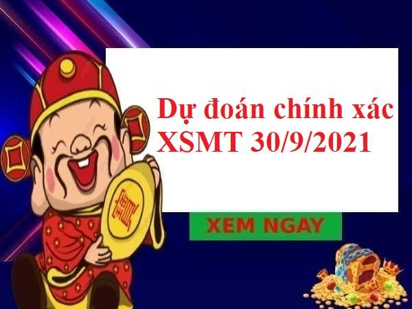 Dự đoán chính xác XSMT 30/9/2021 hôm nay