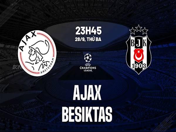 Nhận định kèo Châu Á Ajax vs Besiktas, 23h45 ngày 28/09